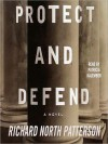 Protect and Defend (Audio) - Richard North Patterson, Patricia Kalember