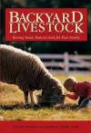 Backyard Livestock: Raising Good, Natural Food for Your Family - Steven Daniel Thomas