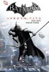 Batman - Arkham City - Paul Dini, Carlos D'Anda, Dustin Nguyen, Ben Herrera