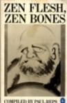 Zen Flesh, Zen Bones - Paul Reps, Nyogen Senzaki