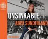 Unsinkable (Library Edition): A Young Woman's Courageous Battle on the High Seas - Abby Sunderland, Lynn Vincent, Jaimee Draper