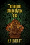 The Complete Cthulhu Mythos Tales - H.P. Lovecraft