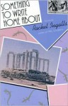 Something to Write Home About - Rachel Ingalls