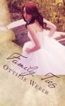 Family Ties (volume 1) - Ottilie Weber