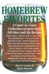 Homebrew Favorites: A Coast-to-Coast Collection of More Than 240 Beer and Ale Recipes - Karl F. Lutzen, Mark Stevens