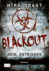 Blackout - Kein Entrinnen (newsflesh #3) - Mira Grant