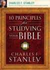 10 Principles for Studying Your Bible - Charles F. Stanley