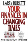 Your Finances In Changing Times - Larry Burkett