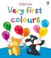 Usborne Very First Colours. - Francesca Allen, Jo Litchfield