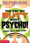 The Day My Butt Went Psycho! (Turtleback School & Library Binding Edition) - Andy Griffiths
