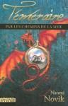 Par les chemins de la soie (Téméraire, #3) - Naomi Novik, Guillaume Fournier
