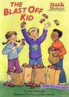 The Blast Off Kid (Math Matters (Kane Press Paperback)) - Laura Driscoll, Rebecca McKillip Thornburgh