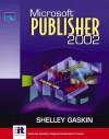 Microsoft Publisher 2002 - Shelley Gaskin
