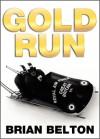 Gold Run - Brian Belton