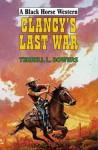 Clancy's Last War - Terrell L. Bowers