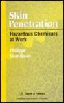 Skin Penetration: Hazardous Chemicals at Work - Raymond Bonnett