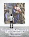 Encounter with the New Testament: An Interdisciplinary Approach - Russell Pregeant