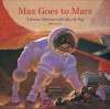 Max Goes to Mars: A Science Adventure with Max the Dog - Jeffrey Bennett, Alan Okamoto