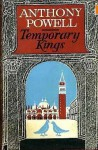 Temporary Kings - Anthony Powell
