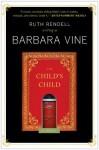 The Child's Child: A Novel - Barbara Vine