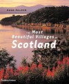 The Most Beautiful Villages of Scotland - Hugh Palmer