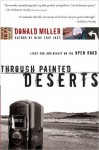 Through Painted Deserts: Light, God, and Beauty on the Open Road - Donald Miller