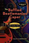 The Baffled Beatlemaniac Caper - Sally Carpenter
