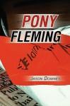 Pony Fleming - Jason Downes
