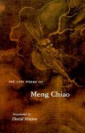 The Late Poems of Meng Chiao: - Meng Chiao, David Hinton
