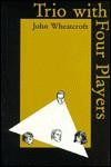 Trio With Four Players - John Wheatcroft