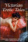Victorian Erotic Tales - Various, Bram Stoker, Richard Francis Burton, Frank Harris, Charles Devereaux, Émile Zola, 'Walter'