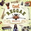 Cool Reggae Music: Create & Appreciate What Makes Music Great! - Karen Latchana Kenney