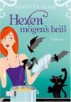 Hexen mögen's heiß - Annette Blair, Regina Winter