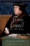 Thomas Cromwell: Henry VIII's Henchman - Patrick Coby