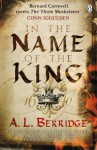 In the Name of the King - A.L. Berridge