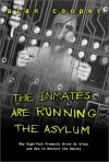 The Inmates Are Running the Asylum - Alan Cooper