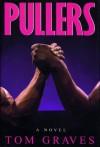Pullers: A Novel - Tom Graves