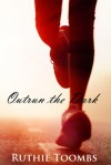 Outrun the Dark - Ruthie Toombs