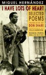 I Have Lots of Heart: Selected Poems - Miguel Hernández, Don Share