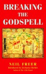 Breaking the Godspell (Future Is Now Series) - Neil Freer, Zecharia Sitchin