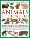 The Illustrated Encyclopedia of Animals of the World: An expert reference guide to 840 amphibians, reptiles and mammals from every continent - Tom Jackson