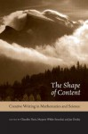 The Shape of Content: Creative Writing in Mathematics and Science - Chandler Davis, Jan Zwicky
