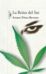 La Reina del Sur (Spanish Edition) - Arturo Pérez-Reverte