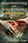 Shadowhunters and Downworlders: A Mortal Instruments Reader - Sarah Rees Brennan, Rachel Caine, Cassandra Clare, Holly Black
