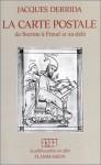 La carte postale: de Socrate à Fredu et au-delà - Jacques Derrida
