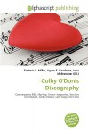 Colby O'Donis Discography - Frederic P. Miller, Agnes F. Vandome, John McBrewster