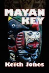 Mayan Key - Keith Jones
