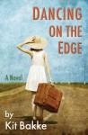 Dancing on the Edge - Kit Bakke