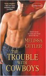 The Trouble with Cowboys - Melissa Cutler