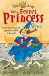 The Ferret Princess (Tales From The Keep) - Joan Lennon, Scoular Anderson